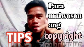 TIPS KO ,,PARA maisawan ang copyright sa youtube ,,,