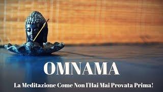 Omnama: La Meditazione come Non l'hai Mai Provata Prima!