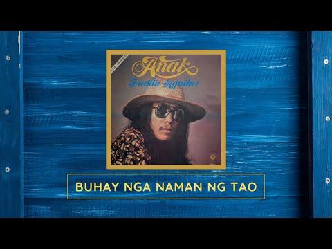 Freddie Aguilar - Buhay Nga Naman Ng Tao
