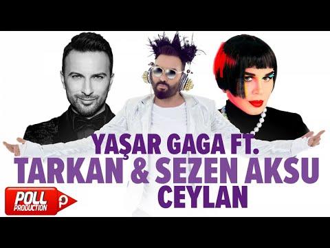 Yaşar Gaga Ft. Tarkan, Sezen Aksu - Ceylan - (Mustafa Ceceli Versiyon)