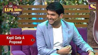 Kapil Gets Biggest Proposal - The Kapil Sharma Show