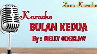 KARAOKE BULAN KEDUA (MELLY GOESLAW)