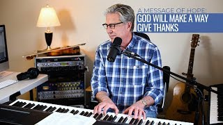 Don Moen | God Will Make A Way & Give Thanks