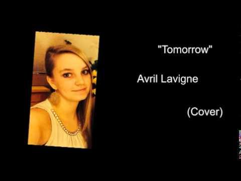 Tomorrow- Avril Lavigne Cover - YouTube Avril Lavigne Tomorrow