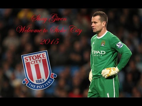 Shay Given ● Welcome to Stoke City ● 2015