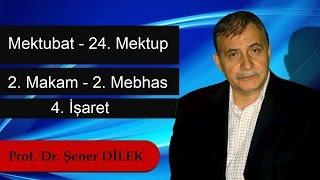 Prof.Dr.Şener Dilek - Mektubat - 24. Mektup - 2. Makam - 2. Mebhas - 4. İşaret