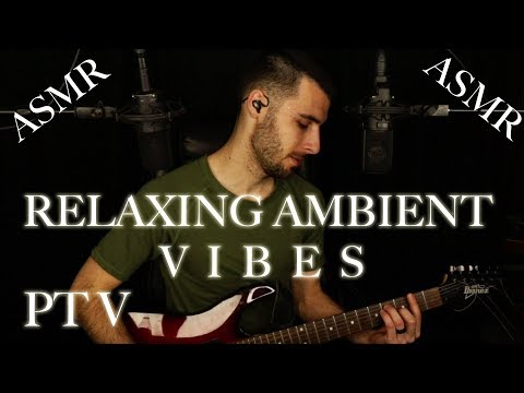 ASMR Relaxing Ambient Vibes Pt V - Relaxing Male ASMR - Whispers and