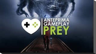 Prey - Video Anteprima | PC, PS4, Xbox One