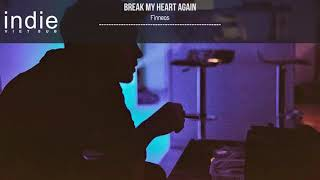 Download Lagu [Vietsub+Lyrics] FINNEAS - Break My Heart Again Gratis STAFABAND