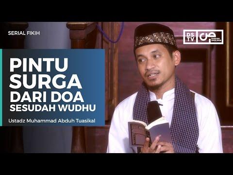 Serial Fikih : Pintu Surga Dari Doa Sesudah Wudhu - Ustadz M Abduh Tuasikal