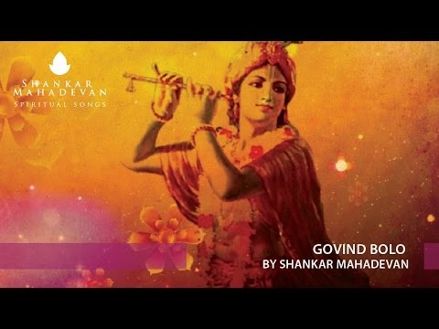 Govind Bolo By Shankar Mahadevan video