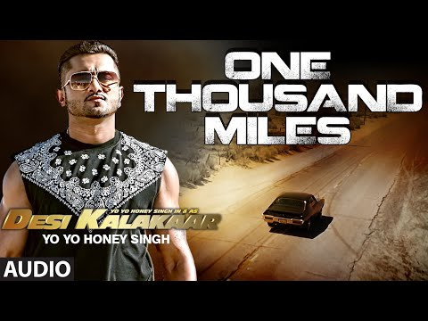 One Thousand Miles Full Audio Song | Yo Yo Honey Singh, Desi Kalakaar, Honey Singh New Songs 2014 video