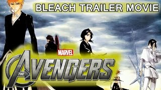 The Avengers - Bleach Parody The Avengers 2012 movie trailer [Audio Español / English]