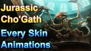 Jurassic Cho'Gath - Every Skin Animations - League of Legends