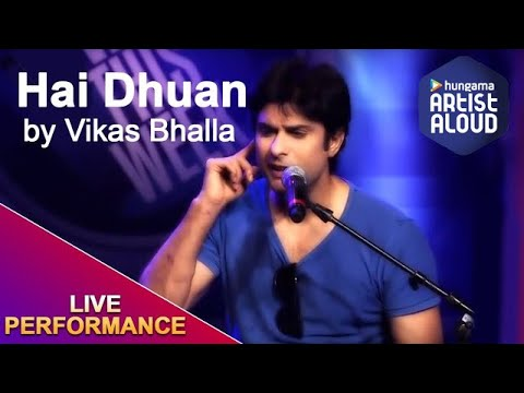 Vikas Bhalla - Live Performance Hai Dhuan - New This Week