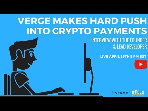 Verge Makes Hard Push Into Crypto Payments - Interview With The Founder