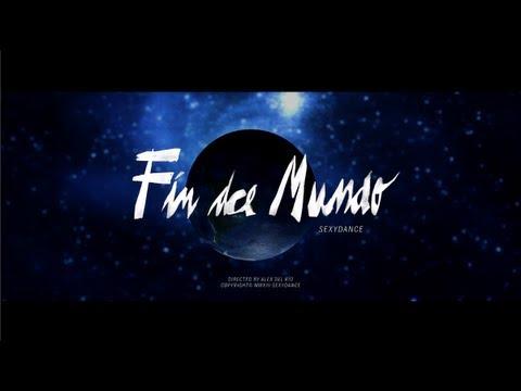 Sexydance - Fin Del Mundo (video Oficial) video