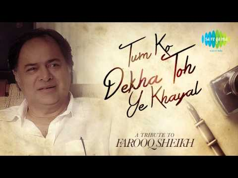 Tribute To Farooq Sheikh - Tum Ko Dekha Toh Ye Khayal Aaya video
