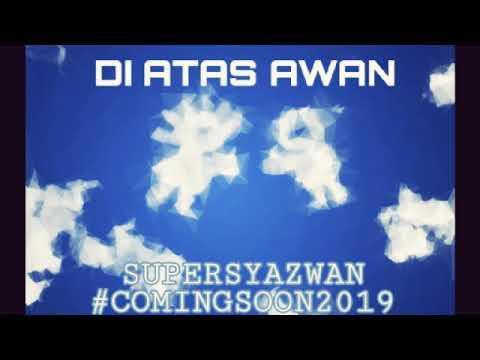 Download Supersyazwan - Di Atas Awan Teaser  I Lagu Baru 2019 Mp4 baru