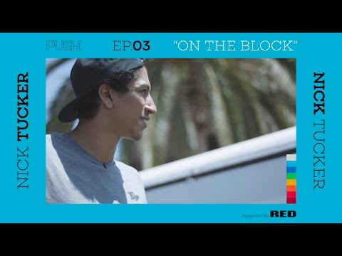 PUSH | Nick Tucker: On The Block - Episode 3