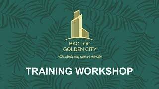Training Workshop Bao Loc Golden City - Gia Phat Investment
