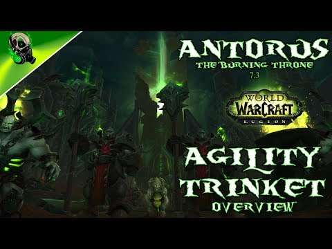 Agility Trinket Overview - Antorus, The Burning Throne 7.3 - World of Warcraft