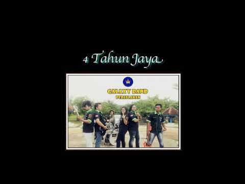 4 tahun Jaya!!(Original)by Galaxy band