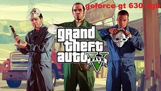 gta v-Game play geforce gt 630 4gb
