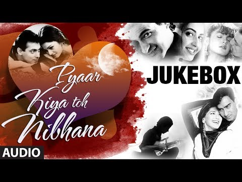 Pyar Kiya Toh Nibhana bollywood Romantic Songs Jukebox | Nonstop Hindi Songs video