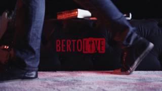 #BertoLive