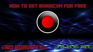 Bandicam Full Version Free 2014 ♥[No Survey]♥