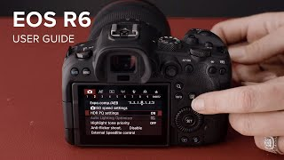 02. Canon EOS R6 Introduction & User Guide