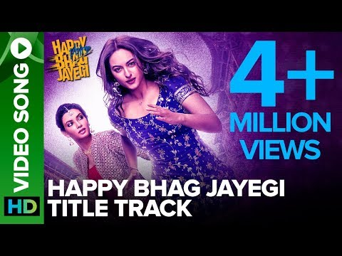 Happy Bhag Jayegi Title Track | Video Song | Happy Phirr Bhhag Jayegi | Sonakshi Sinha, Diana Penty