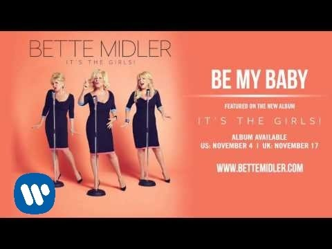 Bette Midler - Be My Baby Official Audio