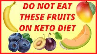 7 Fruits To Avoid While On A KETO Diet