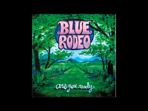 Blue Rodeo - Are You Ready