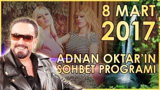 Adnan Oktar'ın Sohbet Programı 8 Mart 2017