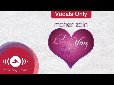 Maher Zain - I Love You So | Vocals Only Version (no Music) video