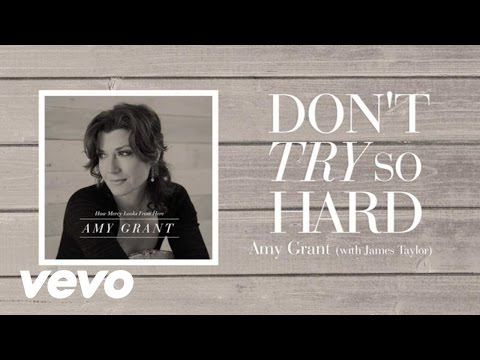 Amy Grant - Dont Try So Hard