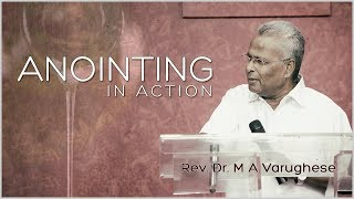 Anointed in action - Rev. Dr. M A Varughese