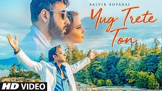 Balvir Boparai: Yug Trete Ton (Full Song) Prince Ghuman | Latest Punjabi Songs 2019