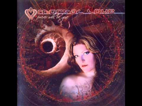 Mortal Love - Forever Will Be Gone