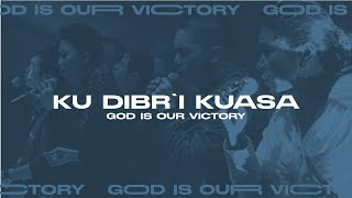 Ku Dibr'i Kuasa (God is Our Victory Official Video Album)
