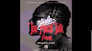 Wale - Too Much Talk (Freestyle) [Folarin]