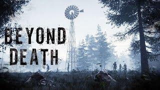 BEYOND DEATH . Официальный трейлер. Новая игра про зомби апокалипсис 2018