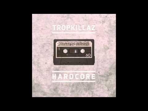 Tropkillaz - Hardcore