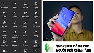 Toàn bộ thông tin chỉnh ảnh bằng Snapseed dành cho người mới, những điều cần biết P1