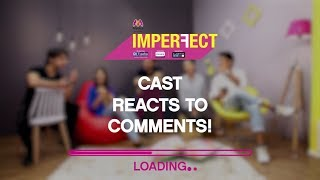 Imperfect | Original Series | Cast Reacts To Comments | The Zoom Studios