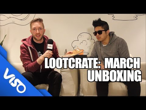 Loot Crate: March Unboxing