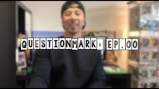 "QuestionMark: EP.00 - ""Describe Your Perfect Woman"""